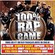 113 / Abd Al Malik / Axiom / Black Kent / Colonel Reyel / Dereck Martin / Gums / Keny Arkana / La Fouine / Lord Kossity / Mac Tyer (Mr Socrate) / Mister You Feat Tunisiano Et Brule / Médine / Nessbeal / Ol Kainry / Rohff / Salif / Seth Gueko / Sexion D'assaut / Sinik / Soprano / Still Fresh / Tlf / Tunisiano / Wallen - 100% rap game