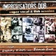 Improvisators Dub - Super vocal & dub session (feat. danny vibes, jonah dan)