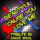 Dance Skool - Beautiful cause you love me - a tribute to girls aloud