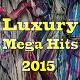 Aida / Brody / Carly / Cris Tel / Destini / Edwardson / Estelle Brand / Joshua / Jude / Liam / Louane / Maya / Miko / Nash / Porter / Sammy / Selena / Shauna - Luxury mega hits 2015