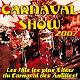 12 Salopards / Akiyo'ka / Bossman & King Love / Caraibes Zouk Folies / Carimi / Gwana 12 / K'rysol / Kasika & Benzo / Les 5 Elements / Max Ransay / Meli Melo / Tropikal Vide / Untel - Carnaval show 2007 (les hits les plus show du carnaval des antilles!)