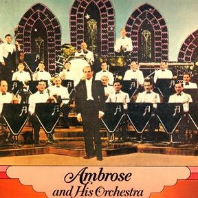 Bert Ambrose & His Orchestra