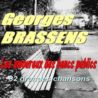 Georges brassens les amoureux des bancs publics 32 grandes chansons coute gratuite et - Les amoureux des bancs publics brassens ...