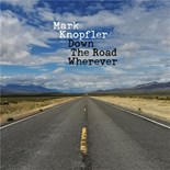 Mark Knopfler - Down the road wherever (deluxe)