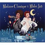 Laura David, Guillaume Eyango, Laurent Coulondre - Madame classique & mister jazz