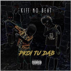 Kiff no beat pourquoi tu dab coute gratuite et for Album de kiff no beat