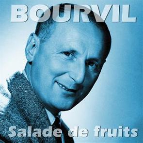 bourvil salade de fruit