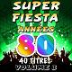Pop 80 Orchestra / The Top Orchestra / Pop Soleil Orchestra - Super fiesta années 80, vol. 3
