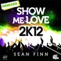 Album Show Me Love 2K12 (Remixes) - Ep de Sean Finn