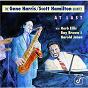 Album At last de Gene Harris / Scott Hamilton Quintet