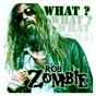 Album What? de Rob Zombie