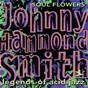 "Album Legends of acid jazz: soul flowers de Johnny ""Hammond"" Smith"