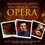 Compilation Rolando villazon's guide to opera avec Nicola Luisotti / Renée Fleming / The London Symphony Orchestra / Sir Charles Mackerras / Joseph Calleja...