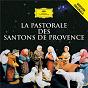 Compilation La pastorale des santons de provence avec Raymond Chevreux / Henri Tomasi / Yves Adilon Augustin Audouard / Paul Durand / Orchestre Raymond Chevreux...