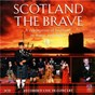 Compilation Scotland the brave - a celebration of scotland in music and dance (live) avec Ulrich Roever / Andrew Fuller / Victoria Police Pipe Band / Cliff Hanley / Sean O Boyle...