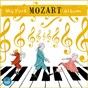 Compilation My first mozart avec W.A. Mozart / Adelaide Symphony Orchestra / Timothy Sexton / Lin Jiang / Barry Tuckwell...