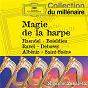 Album Magie de la harpe de Nicanor Zabaleta / François Boieldieu / Georg Friedrich Haendel / Camille Saint-Saëns / Maurice Ravel...