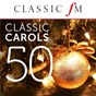 Compilation 50 classic carols (by classic fm) avec Christopher Herrick / Anonymous / Bach Choir / Sir David Willcocks / John Scott...