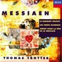 Album Messiaen: le banquet céleste; les corps glorieux; verset pour la fête de la dédicace de Thomas Trotter / Olivier Messiaen