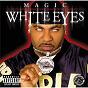 Album White eyes (explicit version) de Magic