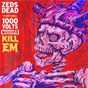 Album Kill em de Zeds Dead / 1000volts / Redman / Jayceeoh