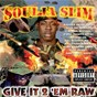 Album Give it 2 'em raw de Soulja Slim