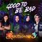 "Album Good to be bad (from ""descendants 3"") de Booboo Stewart / Dove Cameron / Sofia Carson / Cameron Boyce / Jadah Marie..."