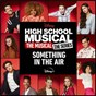 """Album Something in the Air (From """"High School Musical: The Musical: The Series (Season 2)"""") de Cast of High School Musical: the Musical: the Series"""