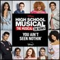 """Album You Ain't Seen Nothin' (From """"High School Musical: The Musical: The Series (Season 2)"""") de Cast of High School Musical: the Musical: the Series"""