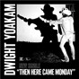Album Then here came monday de Dwight Yoakam