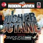 Compilation Riddim driven: higher octane avec Supa Dups / Vybz Kartel / Mr Easy / Ward 21 / Bling Dawg...