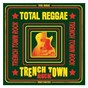 Compilation Total reggae: trench town rock avec Don Campbell / Beenie Man / Luciano / Sánchez / Dennis Brown...