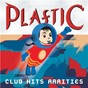 Compilation Plastic Club Hits: Rarities avec BT / Way Out West / Delerium / Jaël / Sarah MC Lachlan...