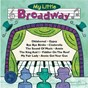 Compilation My little broadway avec Barbara Cook / Nelson Eddy / Karen Moore / Ethel Merman / Jacqueline Mayro...