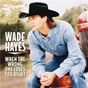 Album When the wrong one loves you right de Wade Hayes