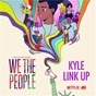 """Album Link Up (from the Netflix Series """"We The People"""") de Kyle"""