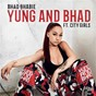Album Yung and bhad (feat. city girls) de Bhad Bhabie