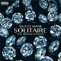 Album Solitaire (feat. migos & lil yachty) de Gucci Mane