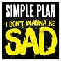 Album I don't wanna be sad de Simple Plan