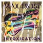 Album Intoxication de Max Frost