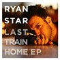 Album Last train home ep de Ryan Star