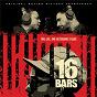 Compilation 16 Bars (Original Motion Picture Soundtrack) avec Arrested Development / Speech / Teddy Kane / Anthony Johnston / Devonte James...