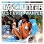 Album All I ever wanted de Basshunter