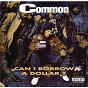 Album Can i borrow a dollar? de Common