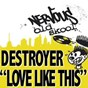 Album Love like this de Destroyer