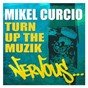Album Turn up the muzik de Mikel Curcio