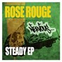 Album Steady ep de Rose Rouge
