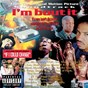 Compilation I'M bout it avec C-Loc / U.G.K / Master P / Eightball & MJG / Brotha Lynch Hung...
