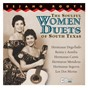 Compilation The soulful women duets of south texas avec Las Hermanas Cantu / Las Hermanas Degollado / Las Hermanas Segovia / Las Hermanas Mendoza / Rosita Y Aurelia...
