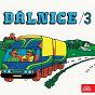 Compilation Dálnice, vol. 3 avec Greenhorns / Karel Gott / Michal Tucný, Zdenek Rytír / Tomá? Linka, Helena Mar?álková / Vít Tucný, Václav Zahradník, Orchestr Ceskoslovenské Televize...